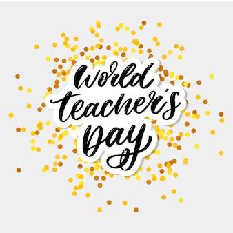 Wereld teacher's day belettering kalligrafie met gouden glitters