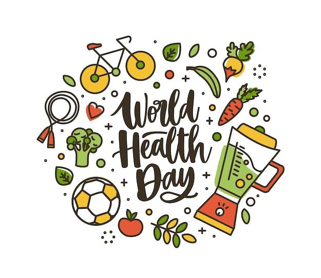 Wereldgezondheidsdag belettering handgeschreven door cursief lettertype en omgeven door hele voedzame voedingsmiddelen en sportartikelen. gezonde voeding en actieve levensstijl.