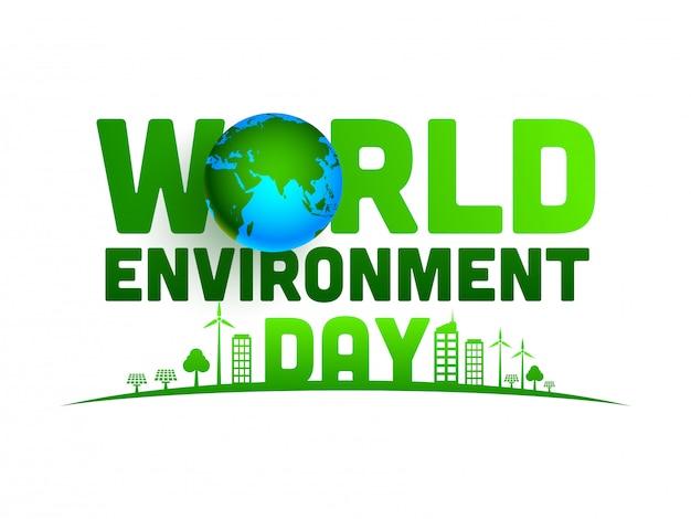 Wereldmilieudagtekst met 3d aardebol en groene stad op witte achtergrond.