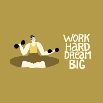 Werk hard droom groot vector fitness illustratie van een sterke vrouw die traint met halters