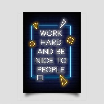 Werk hard en wees aardig tegen mensen