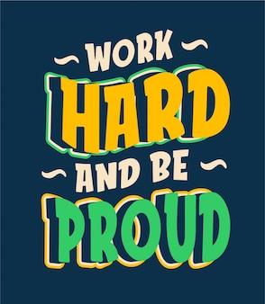 Werk hard en wees trots - typografie