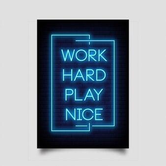 Werk hard speel mooie neonbordenstijl