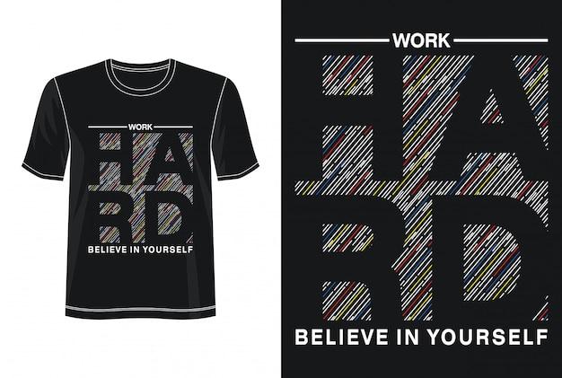 Werk hard typografie voor print t-shirt