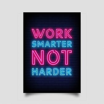 Werk slimmer niet harder voor poster in neonstijl