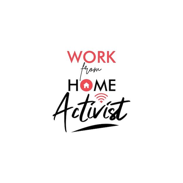 Werk vanuit huis citaat belettering typografie. thuiswerk activist