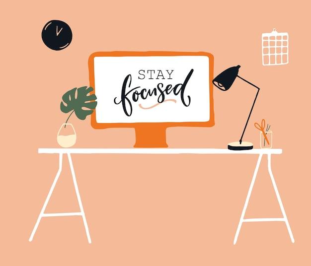 Werk vanuit huis concept illustratie. desktopcomputer op witte tafel met lamp en monstera. citaat over screensaver: blijf gefocust. zelfmanagement en productiviteit. gezellige moderne kamer.