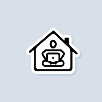 Werk vanuit huis sticker. zelfstandig. carrière, werk tijdens quarantaine. webinar, online conferenties. vector op geïsoleerde achtergrond. eps-10.
