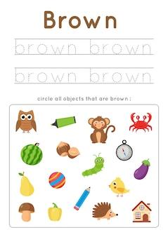 Werkblad in bruine kleur. basiskleuren leren voor kleuters. omcirkel alle bruine voorwerpen. handschriftoefening voor kinderen.