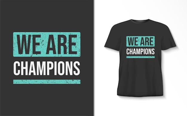 Wij zijn kampioen typografie t-shirt Premium Vector