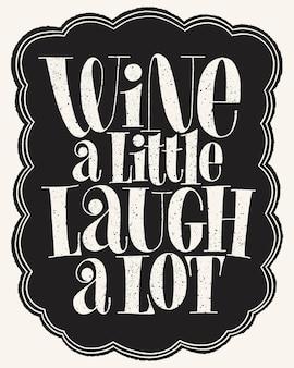 Wijn een beetje lachen veel handschrift