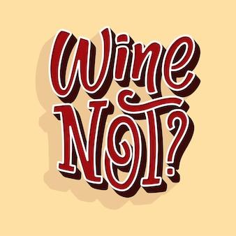 Wijn niet belettering samenstelling in moderne stijl.