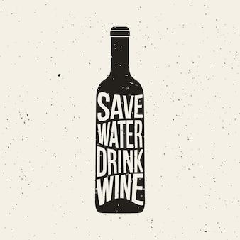 Wijnfles print met zin save water drink wine grunge print