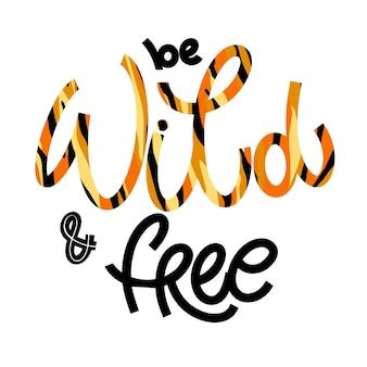 Wilde en gratis letters in doodle-stijl. hand getekende inspirerende en motiverende citaat. ontwerp voor print, poster, kaart, uitnodiging, t-shirt, badges en sticker. vector illustratie