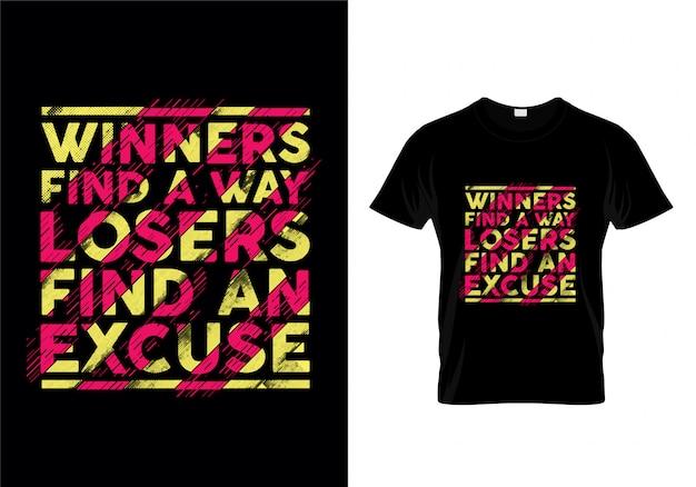 Winnaars vinden weg losers vinden een excuus typografie citaten t-shirt