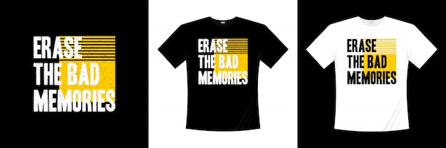 Wis het slechte herinneringen typografie t-shirtontwerp