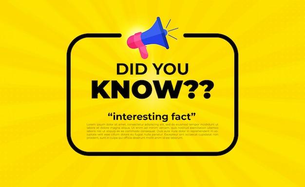 Wist u een interessant feit met megafoon