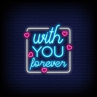 With you forever voor poster in neonstijl. romantische citaten en woord in neon sign stijl.