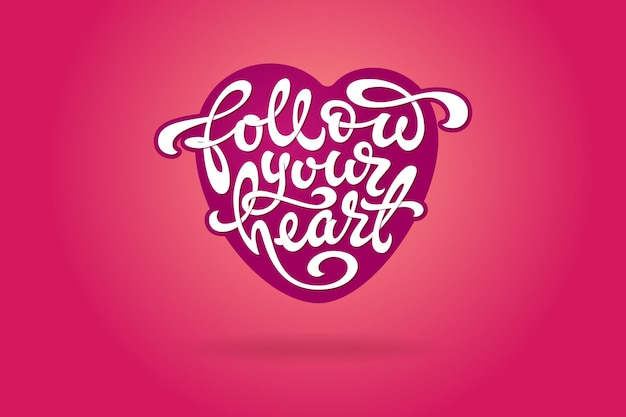 Witte letters volg je hart in de vorm van een hart op roze achtergrond.