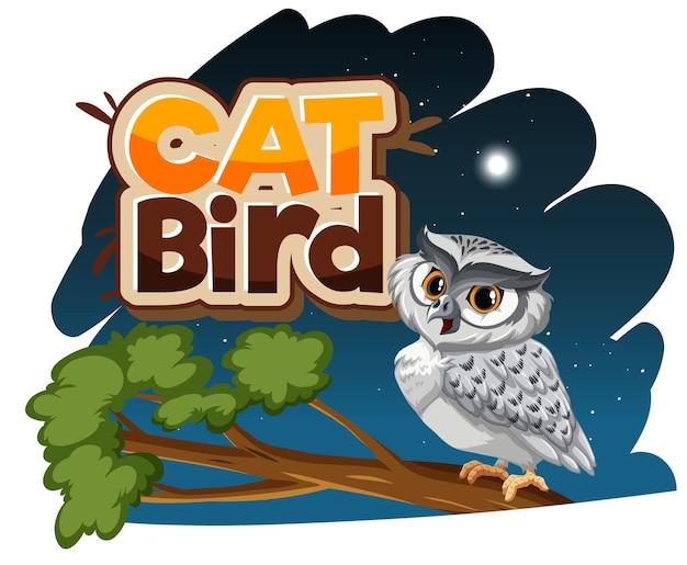 Witte uil stripfiguur bij nachtscène met cat bird lettertype banner geïsoleerd