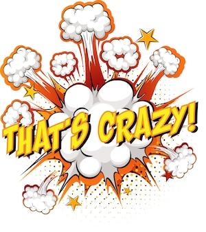 Word that's crazy op komische wolkenexplosie