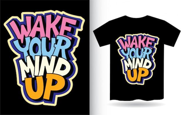 Word wakker met de hand belettering voor t-shirt