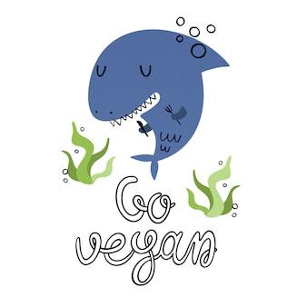 Wordt veganist! vegan haai en belettering