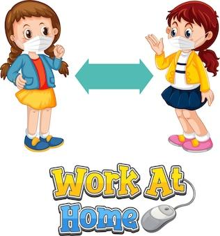 Work at home-lettertype in cartoonstijl met twee kinderen die sociale afstand houden op wit wordt geïsoleerd
