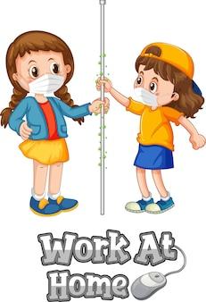 Work at home-lettertype in cartoonstijl met twee kinderen houdt geen sociale afstand geïsoleerd op een witte achtergrond