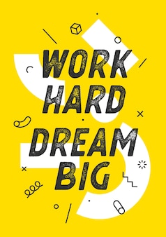 Work hard dream big citaat illustratie