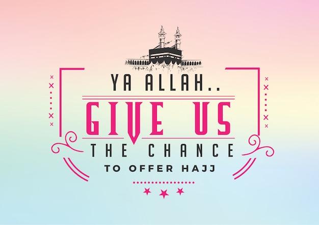 Ya allah geeft ons de kans om hadj te bieden