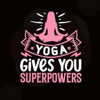 Yoga geeft je superkrachten typografie premium vector design offertesjabloon