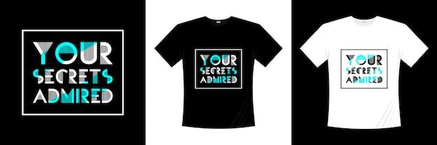 You secrets bewonderde typografie t-shirt design