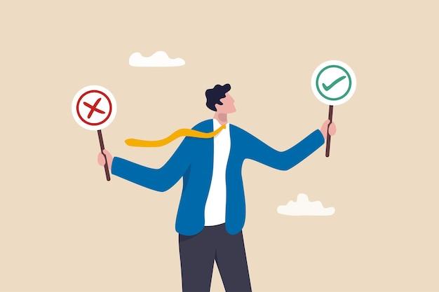 Zakelijke beslissing goed of fout, waar of onwaar, correct en onjuist, moreel keuzeconcept, doordachte zakenman die goed of fout van linker- en rechterhand vasthoudt terwijl hij een beslissing neemt.