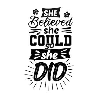 Ze geloofde dat ze het kon, dus ze deed het