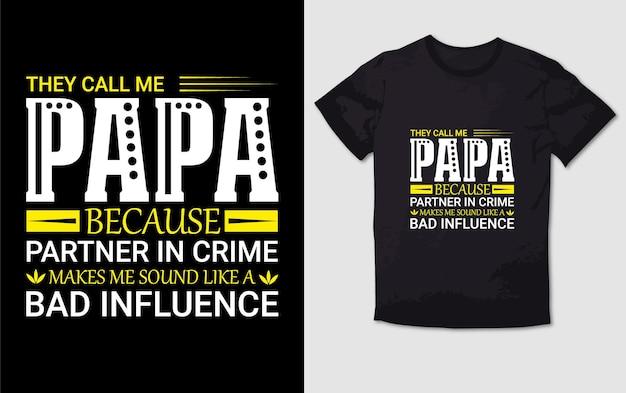 Ze noemen me papa typografie t-shirtontwerp
