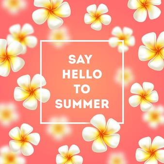 Zeg hallo tegen de zomer achtergrond met tropische bloemen