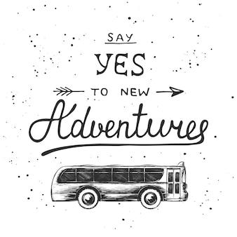 Zeg ja tegen nieuwe avonturen met een schets van de bus