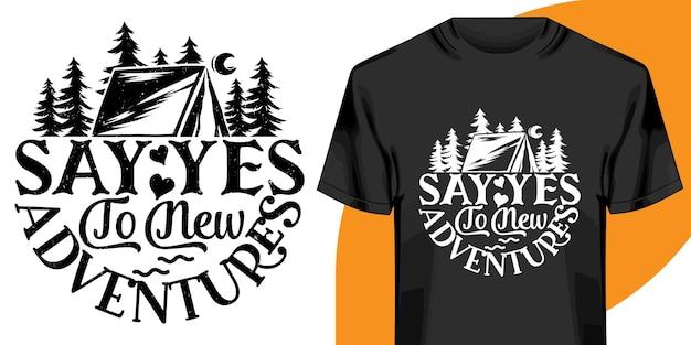 Zeg ja tegen nieuwe avonturen t-shirt