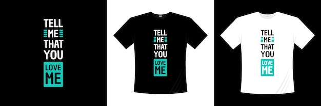 Zeg me dat je van typografie houdt. liefde, romantische t-shirt.