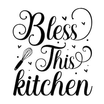Zegen deze keuken uniek typografie-element premium vector design