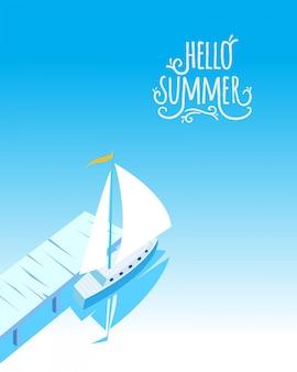 Zeilboot op de pier. hallo zomer handgemaakte typografie illustratie.