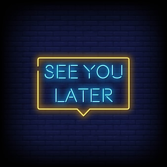 Zie je later neon signs style text