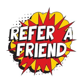 Zin 'verwijs een vriend' in retro komische tekstballon