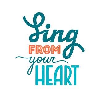 Zing vanuit je hart motivatie en inspiratie voor muziekliefhebber getextureerde handgetekende letters