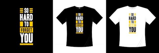 Zo moeilijk om je typografie t-shirtontwerp te vergeten