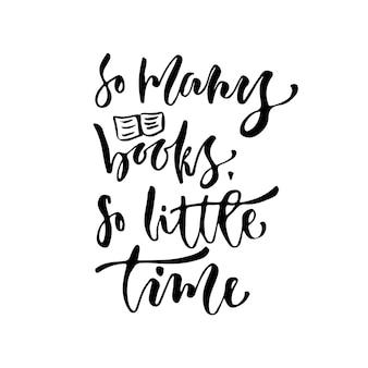 Zo veel boeken, zo weinig tijd. vector inspirerende kalligrafie. modern ontwerp met print en t-shirt.