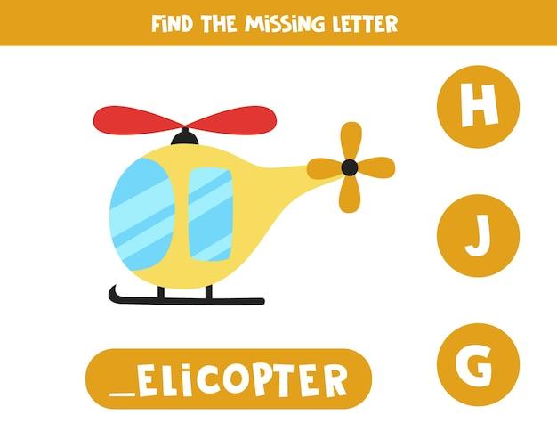 Zoek de ontbrekende brief. cartoon helikopter. educatief spellingsspel voor kinderen.