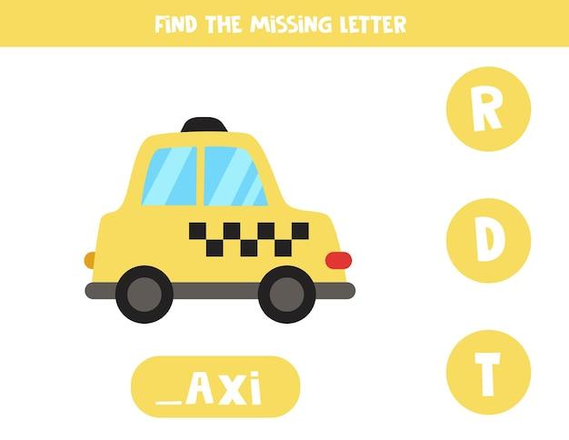 Zoek de ontbrekende brief. cartoon taxi. educatief spellingsspel voor kinderen.