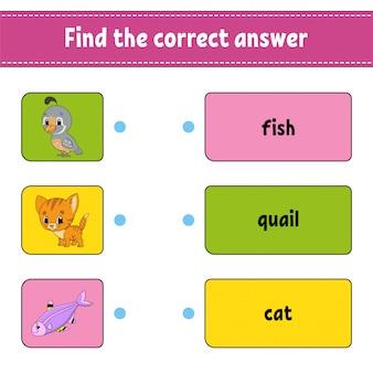 Zoek het juiste antwoord.